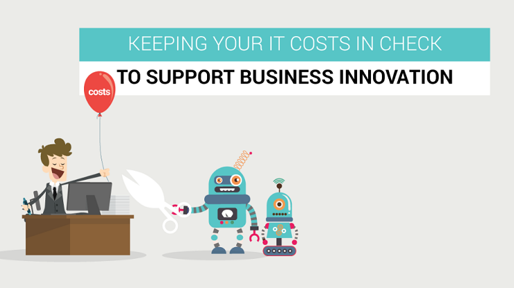 Keeping your IT costs in check to support business innovation [Infographic]