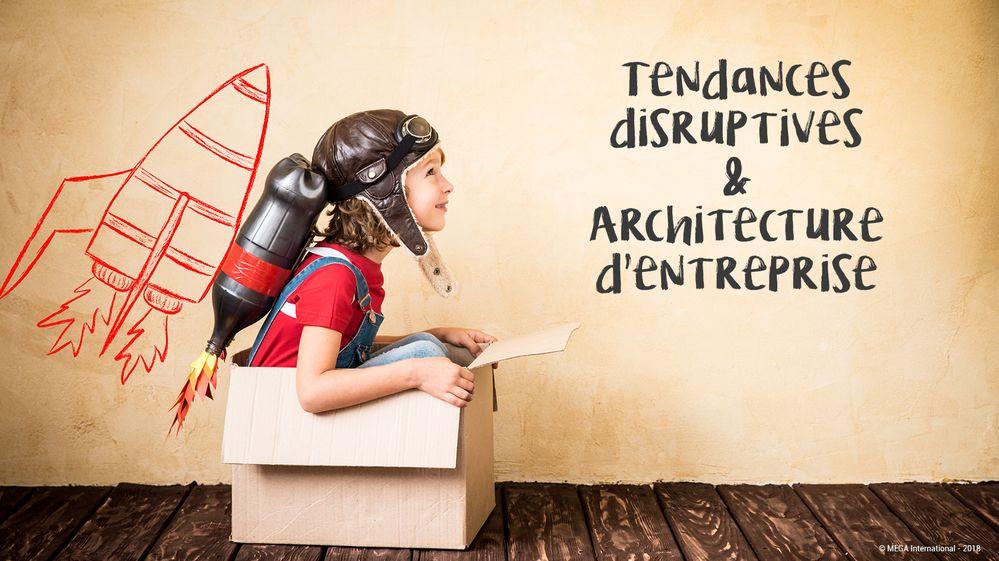 Tendances disruptives & architecture d'entreprise.jpg
