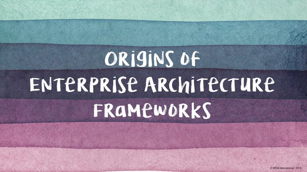 Origins of Enterprise Architecture Framework.jpg