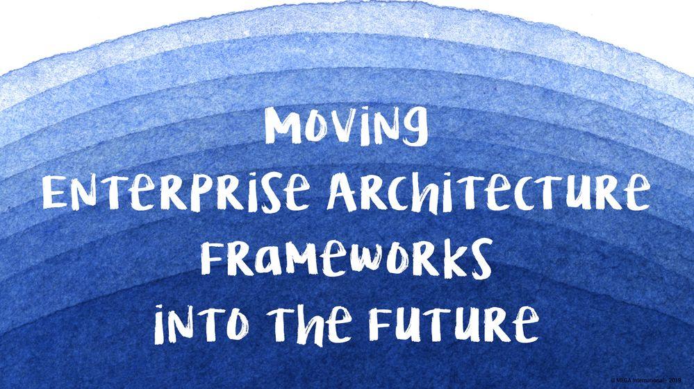 Moving Enteprise Architecture Frameworks into the future.jpg